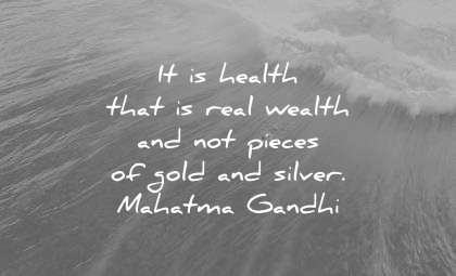 health-quotes-it-is-health-that-is-real-wealth-and-not-pieces-of-gold-and-silver-mahatma-gandhi-wisdom-quotes-1